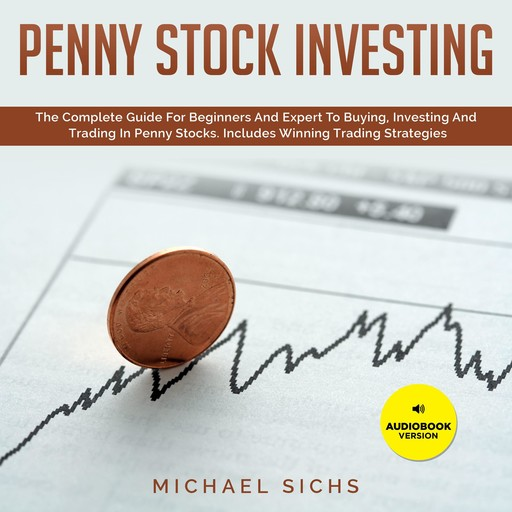 Penny Stock Investing, Michael Sichs