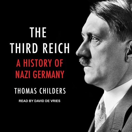 The Third Reich, Thomas Childers