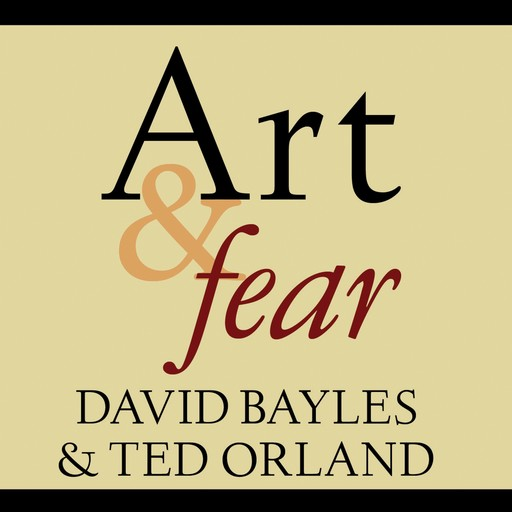 Art & Fear, David Bayles, Ted Orland