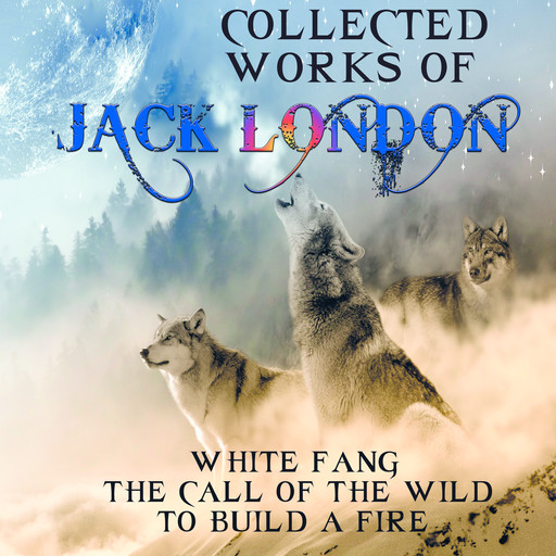 Collected works of Jack London, Jack London
