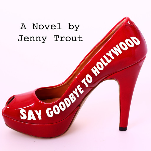 Say Goodbye To Hollywood, Jenny Trout