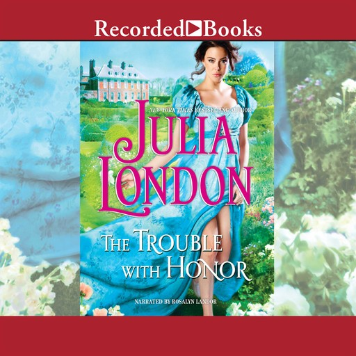 The Trouble with Honor, Julia London