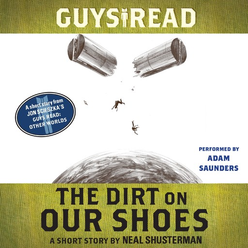 Guys Read: The Dirt on Our Shoes, Neal Shusterman
