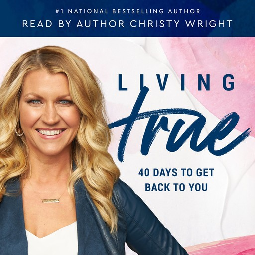 Living True, Christy Wright
