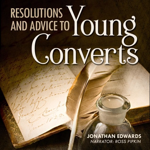 Resolutions and Advice to Young Converts, Jonathan Edwards