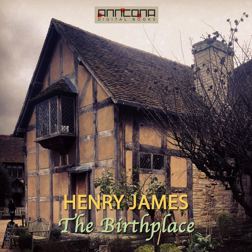 The Birthplace, Henry James