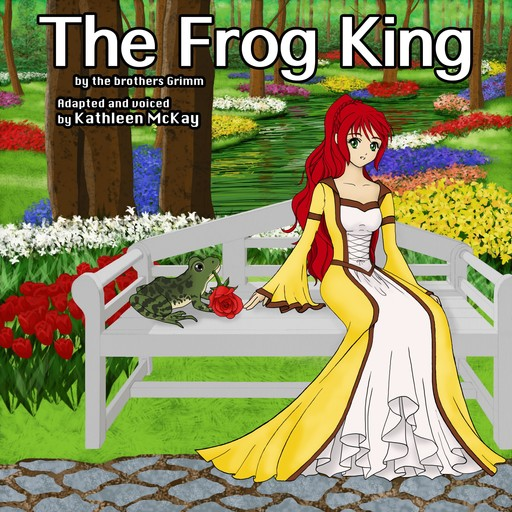 """""""The Frog King"""" by The Brothers Grimm adapted by Kathleen McKay, Brothers Grimm"""