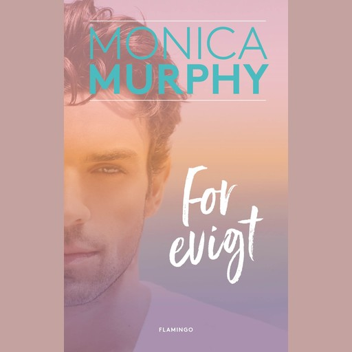 For evigt, Monica Murphy