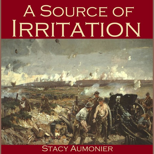 A Source of Irritation, Stacy Aumonier