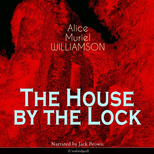 The House by the Lock, Alice Muriel Williamson