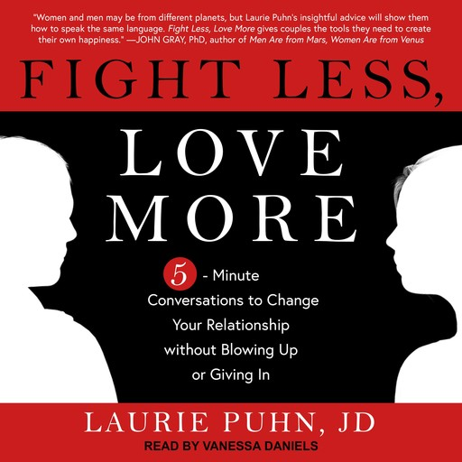 Fight Less, Love More, Laurie Puhn, JD