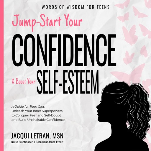 Jump-Start Your Confidence and Boost Your Self Esteem, Jacqui Letran