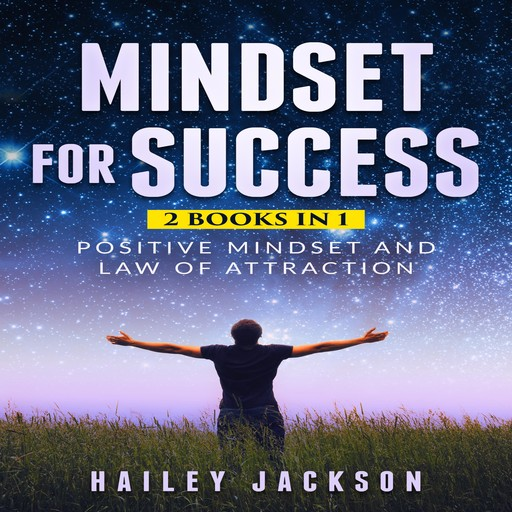 Mindset for Success: 2 Books in 1, Hailey Jackson