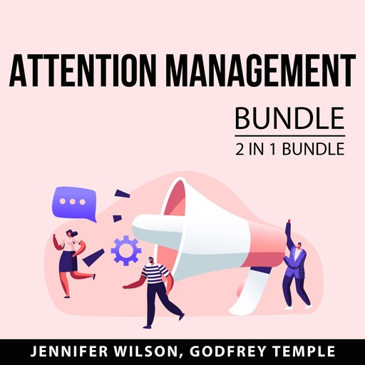 Attention Management Bundle, 2 IN 1 Bundle: Control Your Attention and Attention Factory, Jennifer Wilson, Godfrey Temple