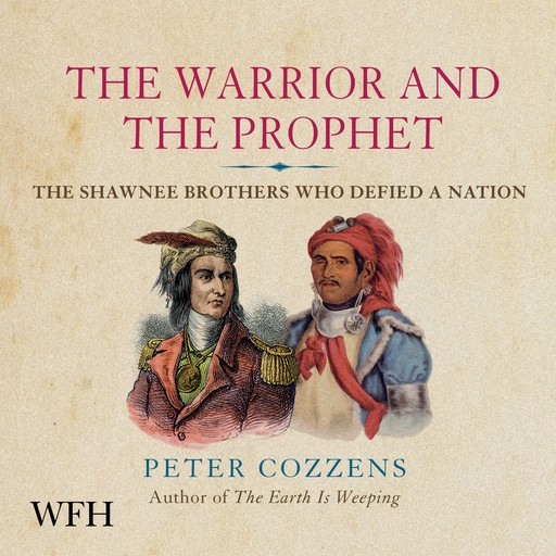 The Warrior and the Prophet, Peter Cozzens