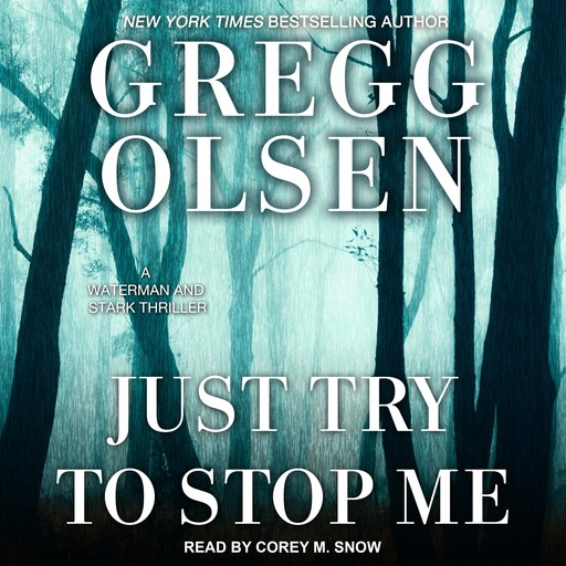 Just Try to Stop Me, Gregg Olsen