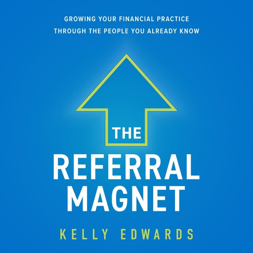The Referral Magnet, Kelly Edwards