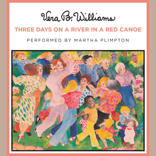 Three Days on a River in a Red Canoe, Vera B. Williams