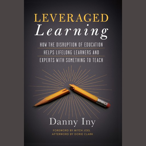 Leveraged Learning, Danny Iny