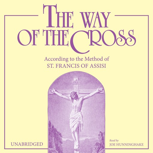 Way of the Cross, The: According to the Method of St. Francis of Assisi, St. Francis of Assisi