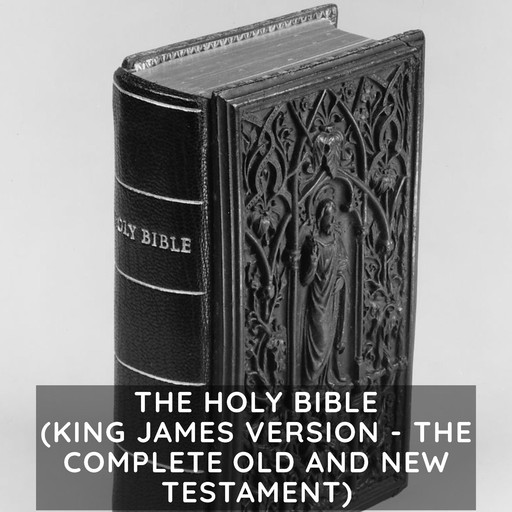 Holy Bible ( King James Version, The - The Complete Old and New Testament), James King