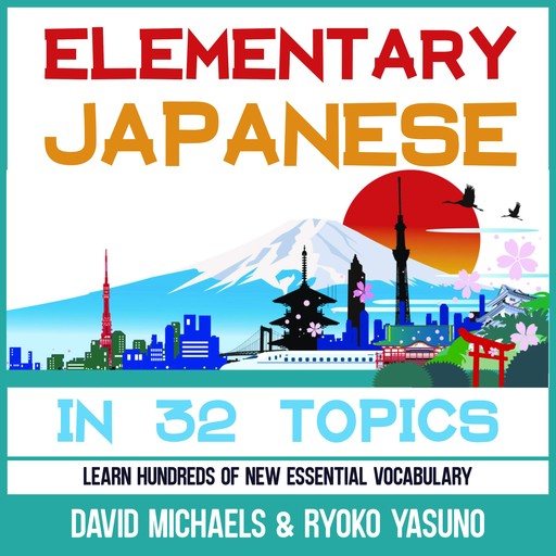 Elementary Japanese in 32 Topics., David Michaels, Ryoko Yasuno