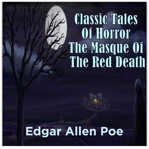 Classic Tales Of Horror The Masque Of The Red Death, Edgar Allan Poe
