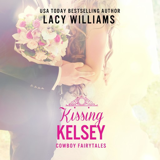 Kissing Kelsey, Lacy Williams