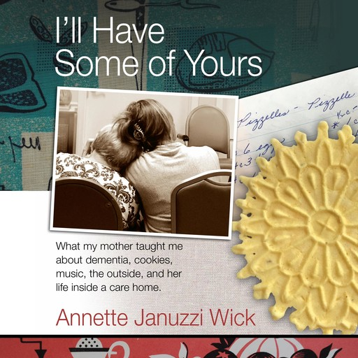 I'll Have Some of Yours, Annette Januzzi Wick