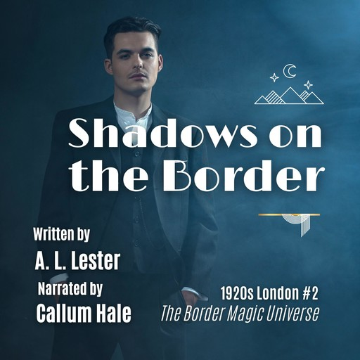 Shadows on the Border, A. L. Lester