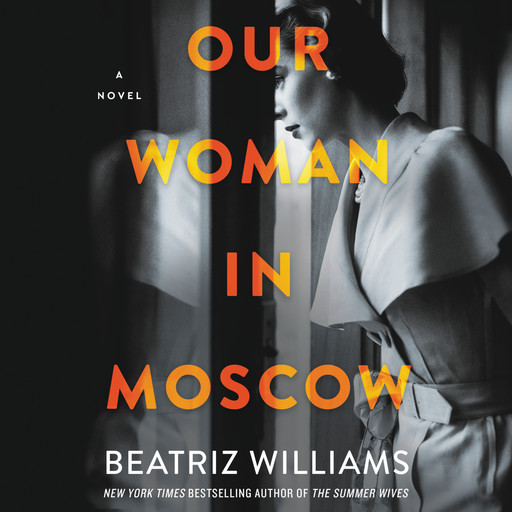 Our Woman in Moscow, Beatriz Williams