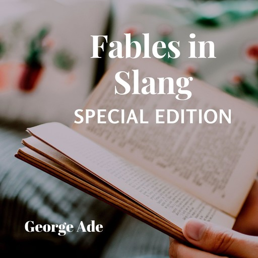 Fables in Slang (Special Edition), George Ade