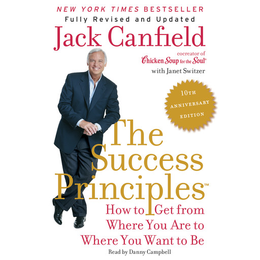 The Success Principles(TM) - 10th Anniversary Edition, Jack Canfield, Janet Switzer