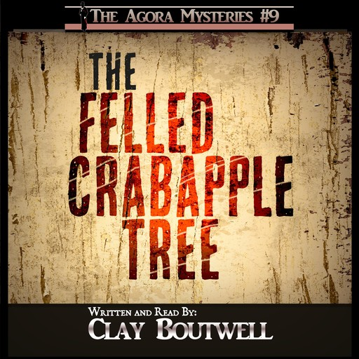 The Felled Crabapple Tree, Clay Boutwell