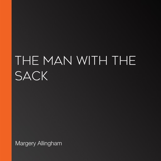 The Man with the Sack, Margery Allingham