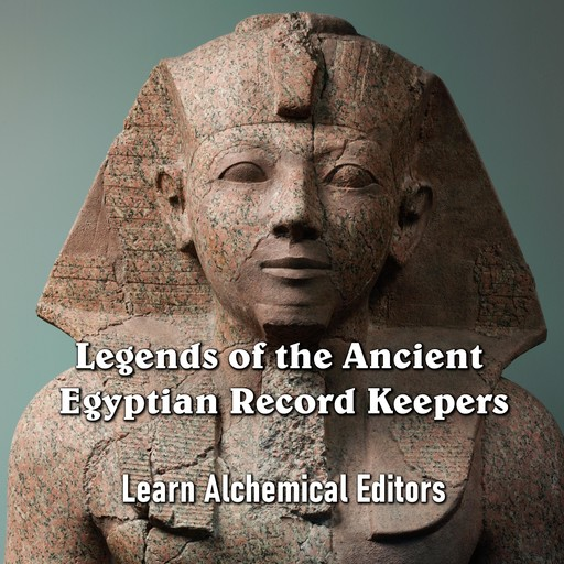 Legends of the Ancient Egyptian Record Keepers, Learn Alchemical Editors