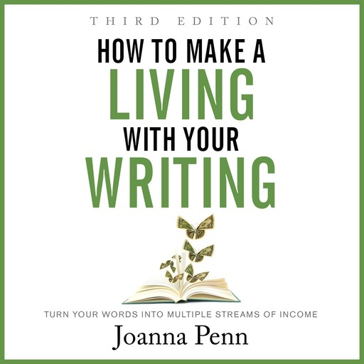 How to Make a Living with Your Writing Third Edition, Joanna Penn