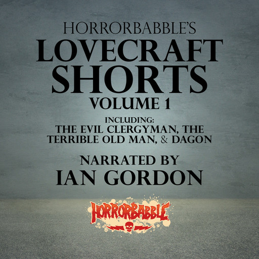7 Lovecraft Shorts Told in 15 Minutes or Less, Howard Lovecraft
