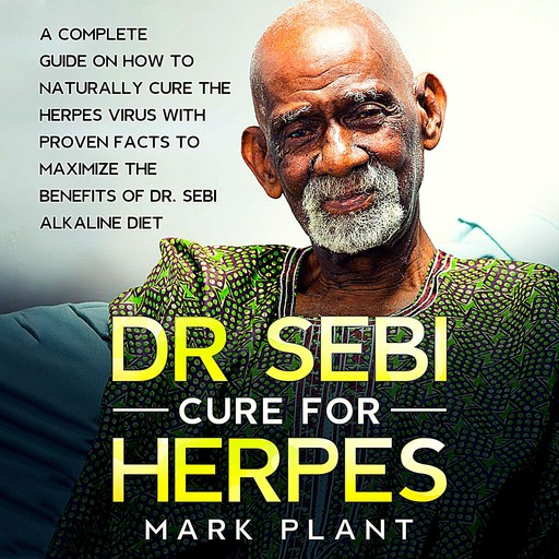 DR. SEBI CURE FOR HERPES, Mark Plant