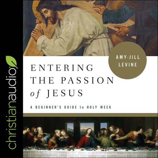 Entering the Passion of Jesus, Amy-Jill Levine