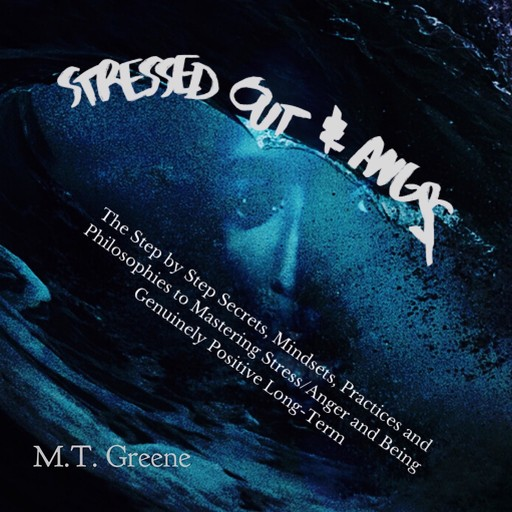 Stressed Out & Angry, M.T. Greene
