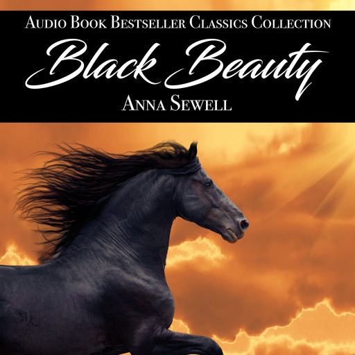 Black Beauty: Audio Book Bestseller Classics Collection, Anna Sewell