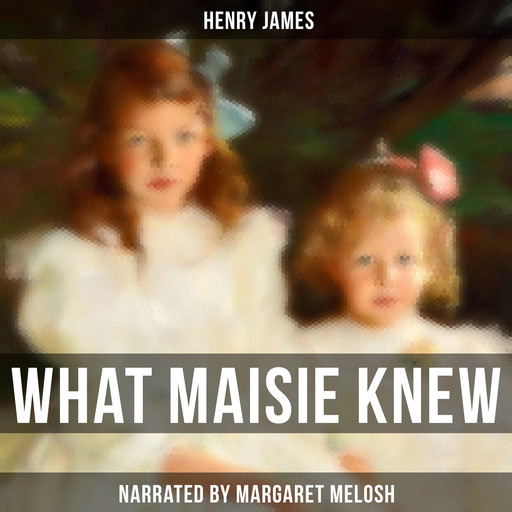What Maisie Knew, Henry James
