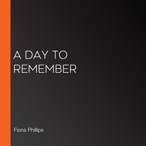 A Day to Remember, Fiona Phillips