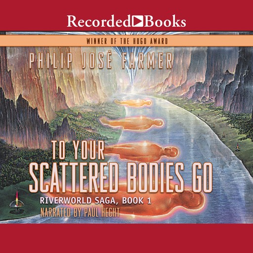 To Your Scattered Bodies Go, Philip José Farmer