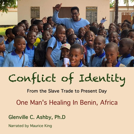 Conflict Of Identity: From The Slave Trade To The Present Day, Glenville C Ashby