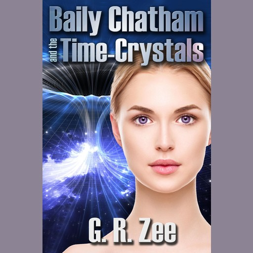 Baily Chatham and the Time-Crystals, G.R. Zee