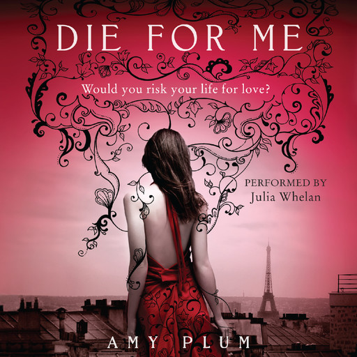 Die for Me, Amy Plum