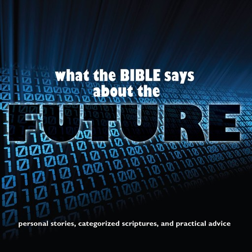 What the Bible Says About The Future, Oasis Audio