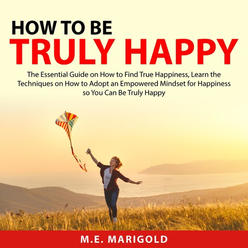 How to Be Truly Happy, M.E. Marigold
